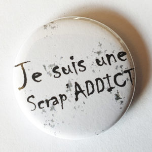 Badge « Je suis Une Scrap Addict » Quiscrap