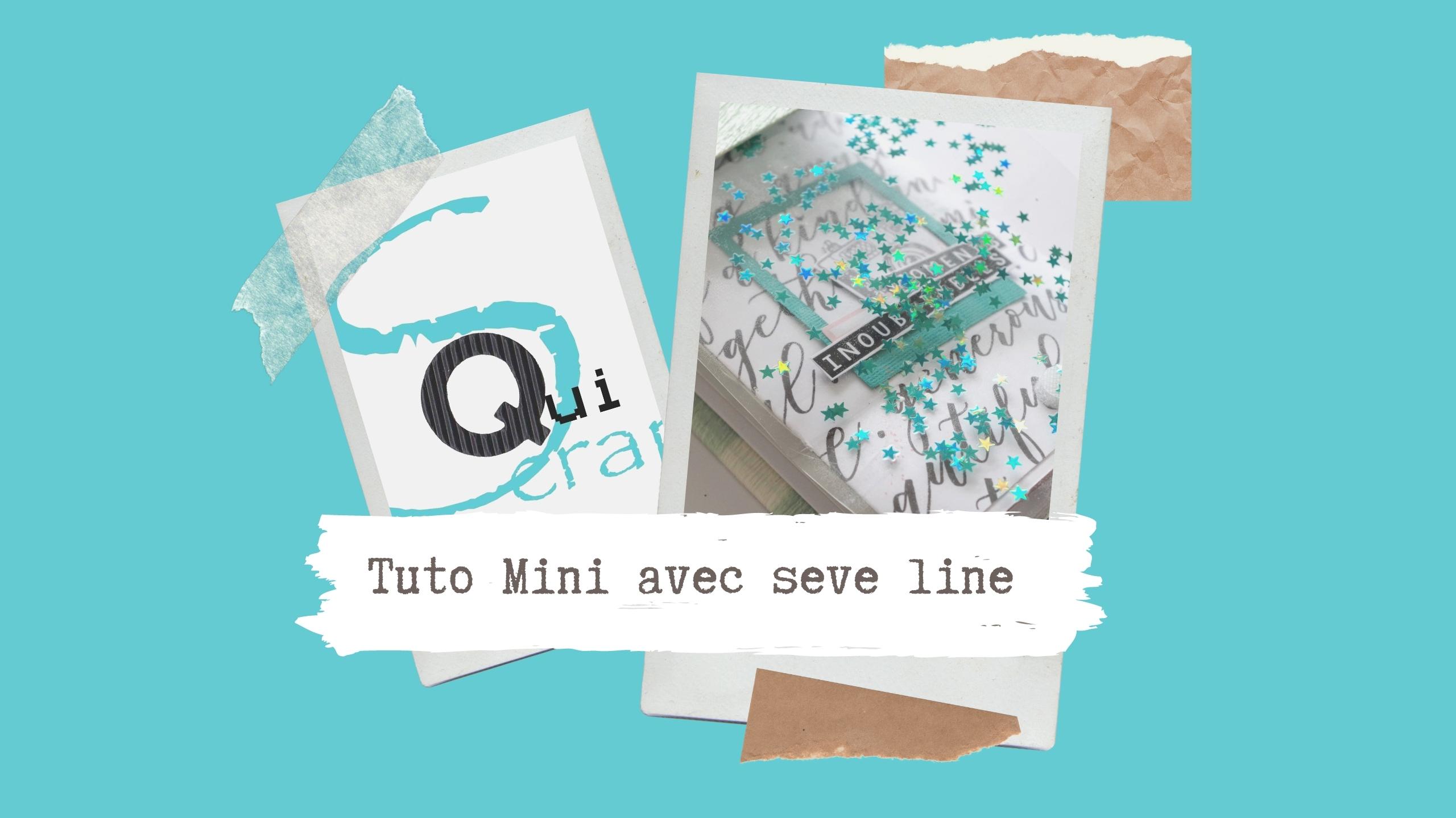 Tuto n°2 pour la Box de Septembre 2020 par Seve Line: le mini-album