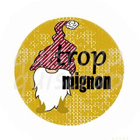 Badge Trop Mignon By Quiscrap