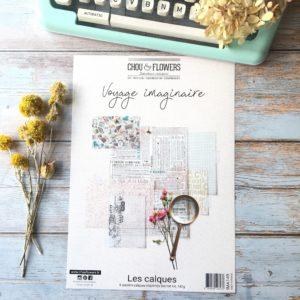 Collection Calques Imprimés Voyage Imaginaire Chou&Flowers